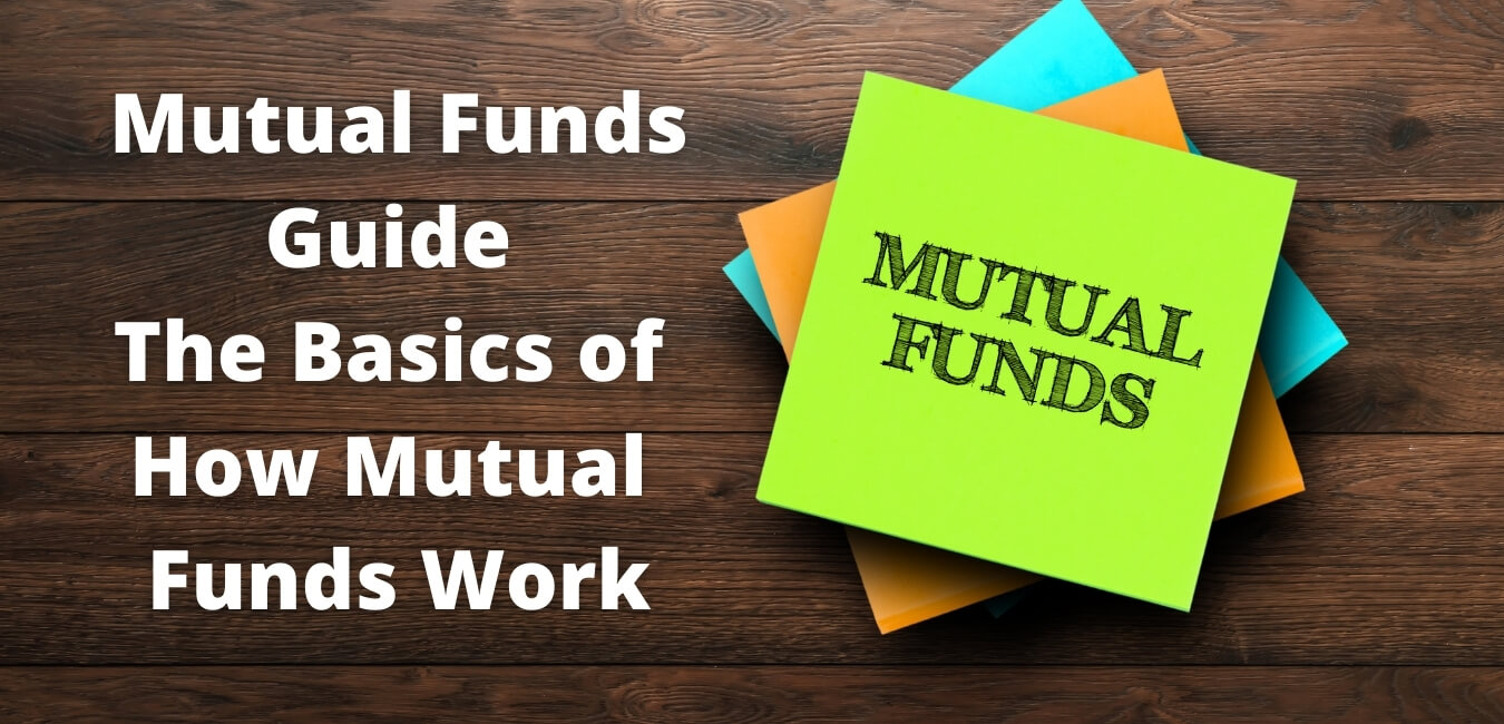 Mutual Funds Guide The Basics of How Mutual Funds Work