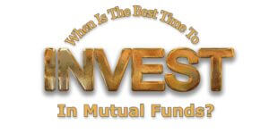 When-Is-The-Correct-Time-For-Mutual-Fund-Investment