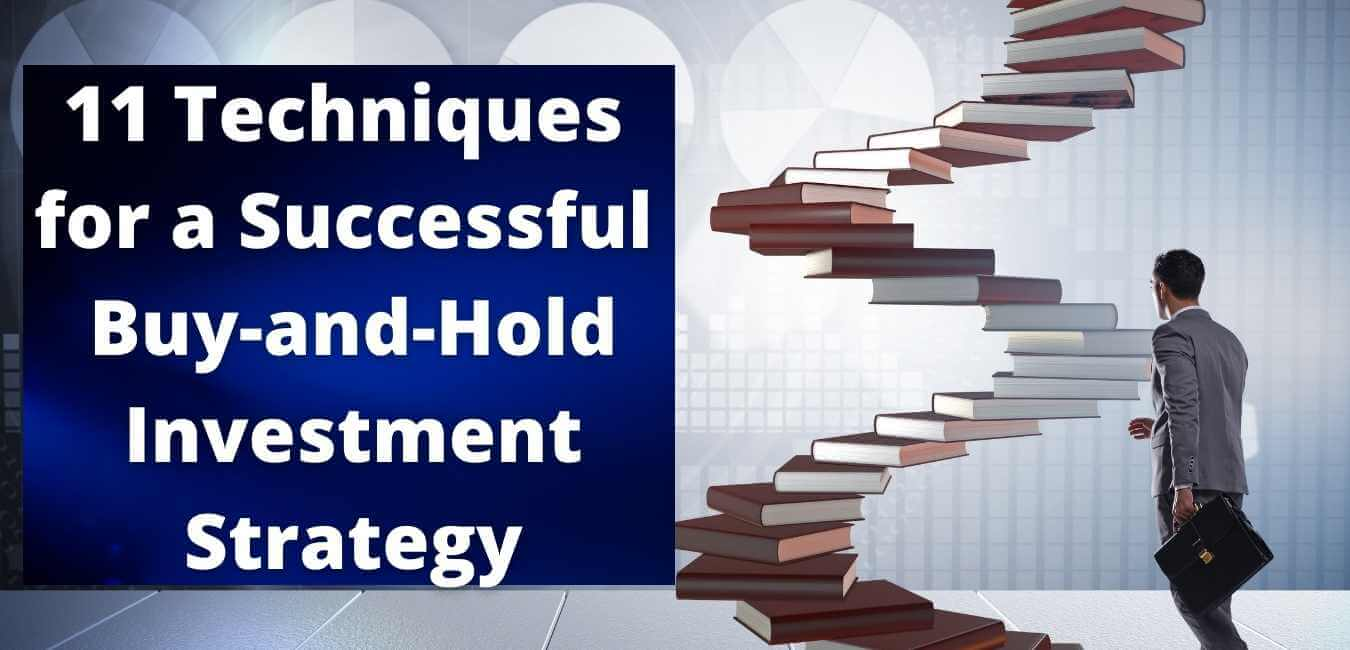 11 Techniques for a Successful Buy-and-Hold Investment Strategy