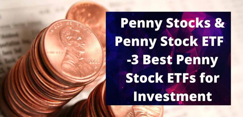 Penny Stocks & Penny Stock ETF | 3 Best Penny Stock ETFs for Investment