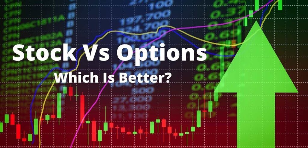 Stock Vs Options | Which Is Better? | 2021