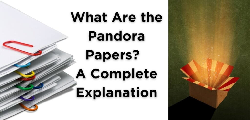 What Are the Pandora Papers? | A Complete Explanation